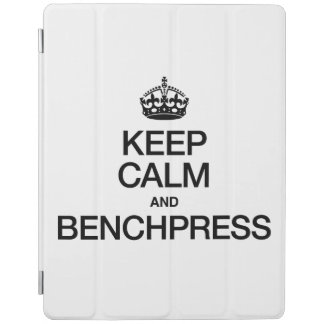 KEEP CALM AND BENCHPRESS.ai iPad Cover