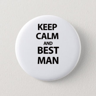 Keep Calm and Best Man Pinback Button