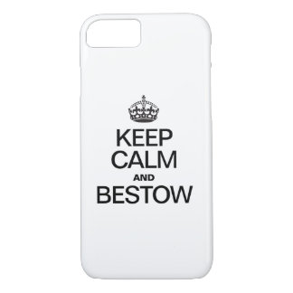 KEEP CALM AND BESTOW iPhone 8/7 CASE