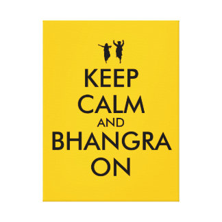 Keep Calm and Bhangra On Dancing Customizable Canvas Print