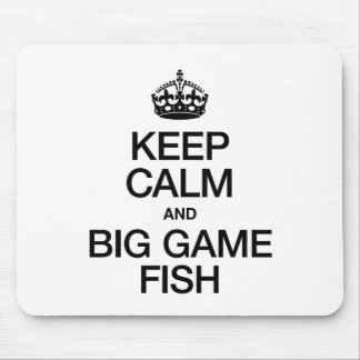 KEEP CALM AND BIG GAME FISH MOUSE PADS