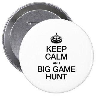 KEEP CALM AND BIG GAME HUNT PINS