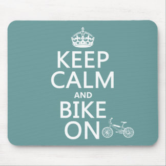 Keep Calm and Bike On (any color) Mouse Pad