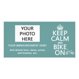 Keep Calm and Bike On any color Personalized Photo Card