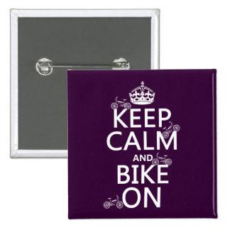 Keep Calm and Bike On (customizable color) Pin