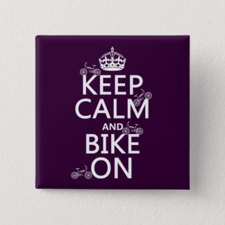 Keep Calm and Bike On (customizable color) Pinback Button