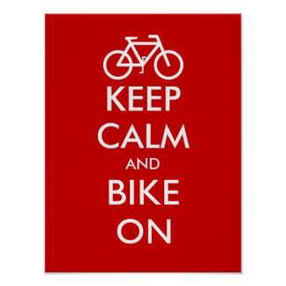 Keep calm and bike on posters