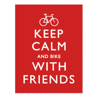 Keep Calm and Bike with Friends Postcard