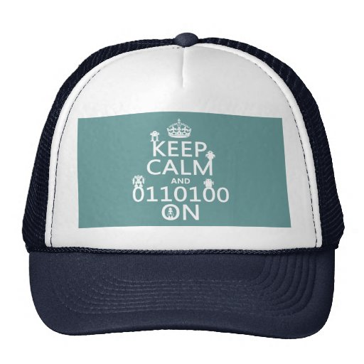Keep Calm and (Binary) On (robots)(any color) Hats