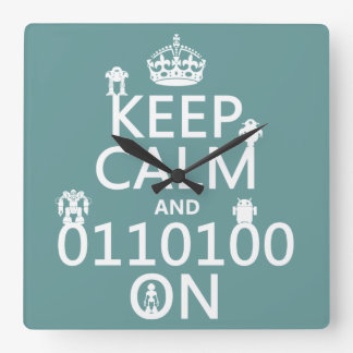 Keep Calm and (Binary) On (robots)(any color) Square Wall Clock