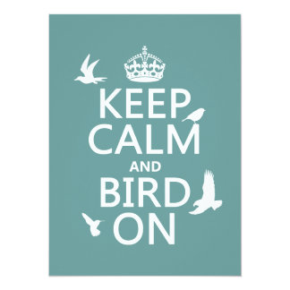 Keep Calm and Bird On (any background color) Card
