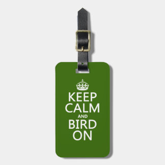Keep Calm and Bird On Luggage Tag