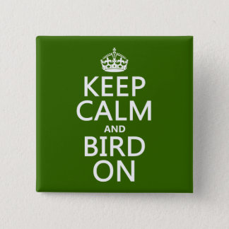 Keep Calm and Bird On Pinback Button