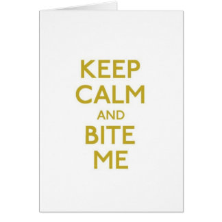 keep calm and bite me greeting card