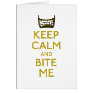 keep calm and bite me (net) greeting card