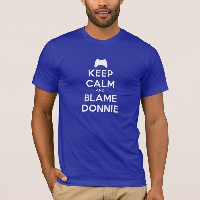 Keep Calm and Blame Donnie T-Shirt