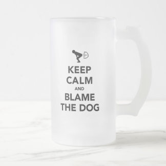 Keep Calm And Blame The Dog 16 Oz Frosted Glass Beer Mug