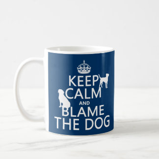 Keep Calm and Blame the Dog - all colors Classic White Coffee Mug