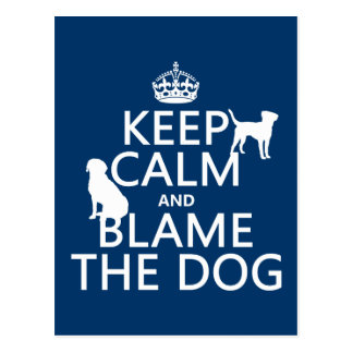Keep Calm and Blame the Dog - all colors Postcard