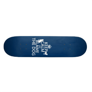 Keep Calm and Blame the Dog - all colors Skate Deck