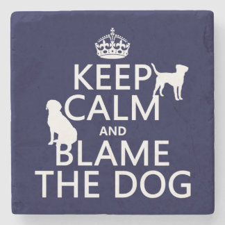 Keep Calm and Blame the Dog - all colors Stone Coaster