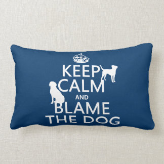 Keep Calm and Blame the Dog - all colors Throw Pillow