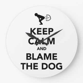 Keep Calm and Blame The Dog Large Clock