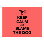 Keep Calm And Blame The Dog Postcard