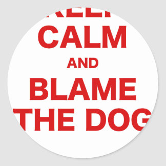 Keep Calm and Blame the Dog Round Sticker