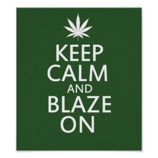 Keep Calm and Blaze On