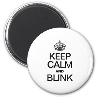 KEEP CALM AND BLINK REFRIGERATOR MAGNETS