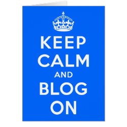 Keep Calm and Blog On Note Card
