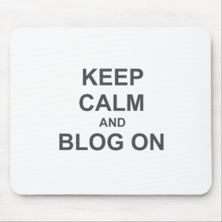 Keep Calm and Blog On black gray blue Mouse Pad