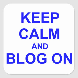 Keep Calm and Blog On black gray blue Square Sticker