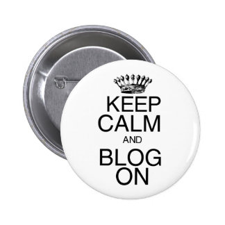 Keep Calm and Blog On Button