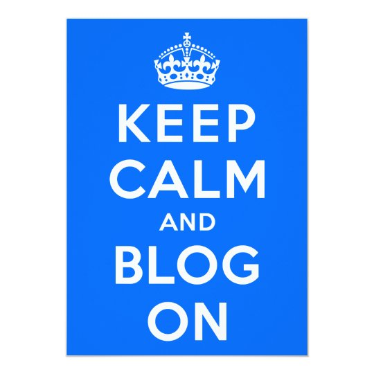 Keep Calm and Blog On Card