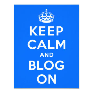Keep Calm and Blog On 4.25x5.5 Paper Invitation Card