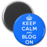 Keep Calm and Blog On Magnet