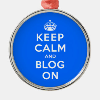 Keep Calm and Blog On Metal Ornament