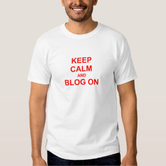 Keep Calm and Blog On orange pink red T Shirt