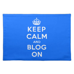 Keep Calm and Blog On Placemat 20