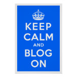 Keep Calm and Blog On Posters