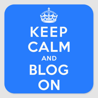 Keep Calm and Blog On Square Sticker
