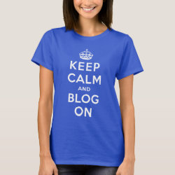 Women's Basic T-Shirt with Keep Calm and Blog On design