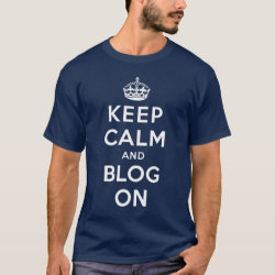 Keep Calm and Blog On Men's Basic Dark T-Shirt