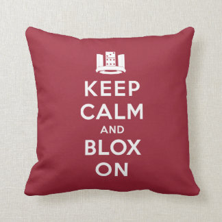 Keep Calm and BLOX On Pillow