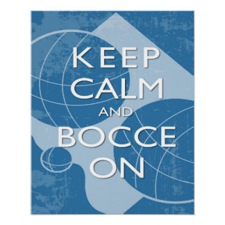 Keep Calm and Bocce Blue Distressed 16 x 20 Print