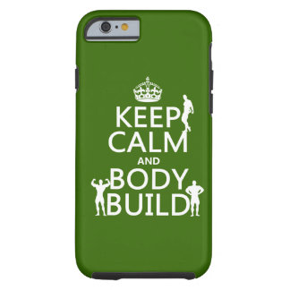 Keep Calm and Body Build ( background) Tough iPhone 6 Case