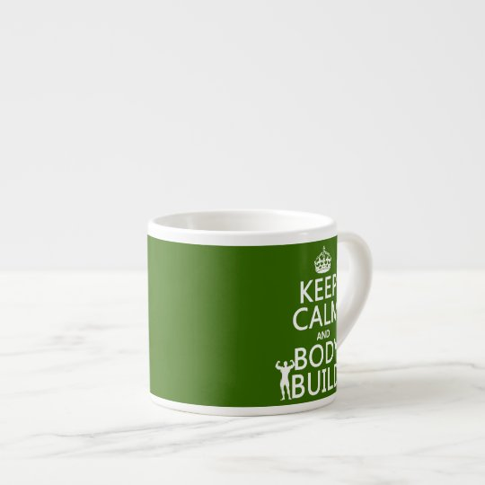 Keep Calm and Body Build (customize background) Espresso Cup
