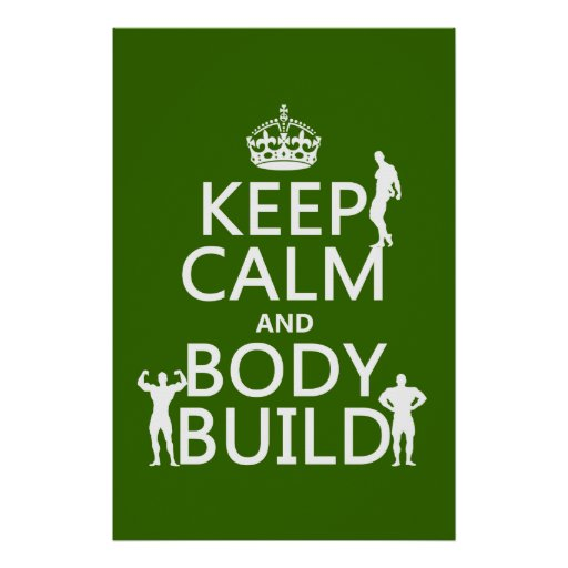 Keep Calm and Body Build (customize background) Poster